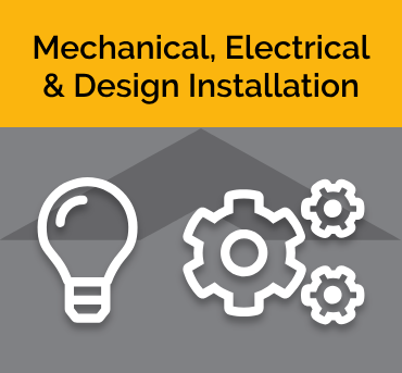 Mechanical, Electrical & Design Installation
